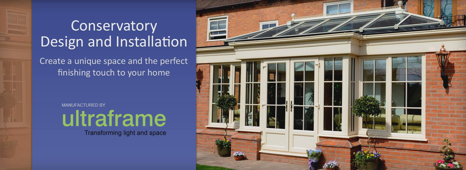 Conservatory Design and Installation services